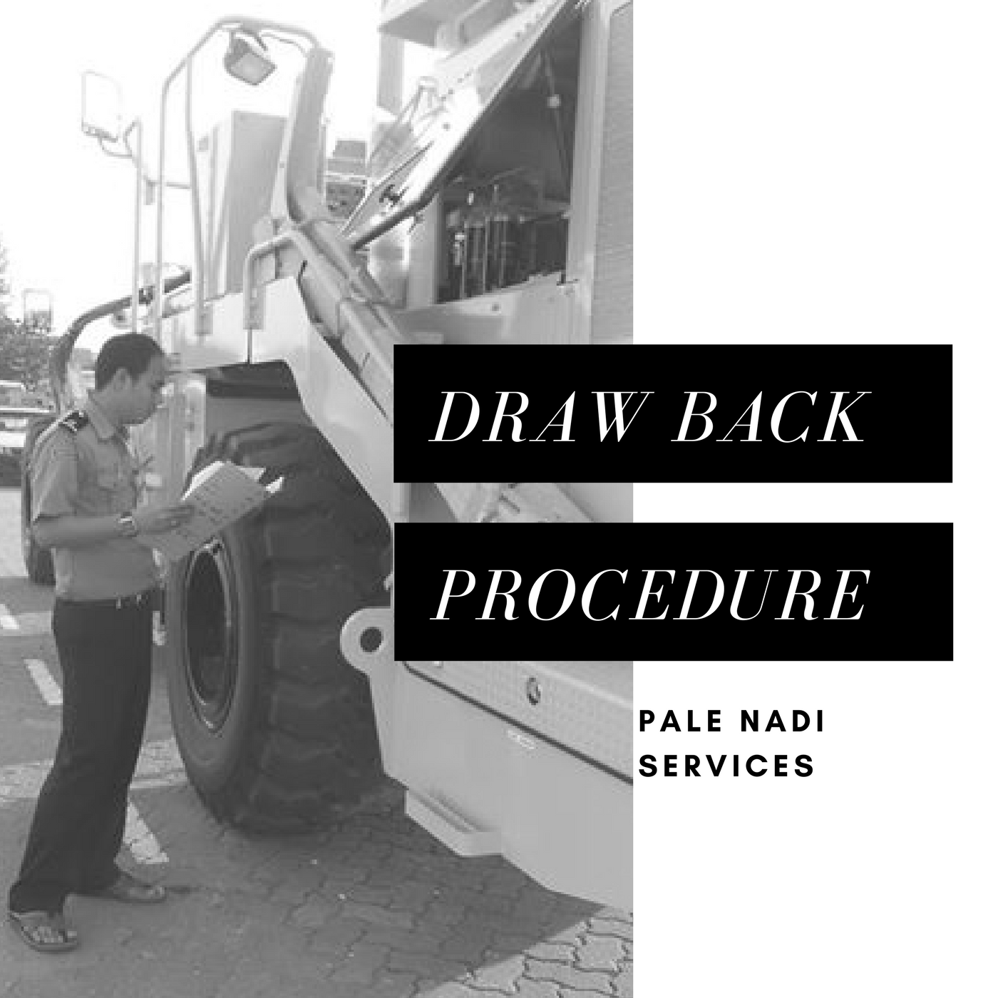 Draw Back Procedure